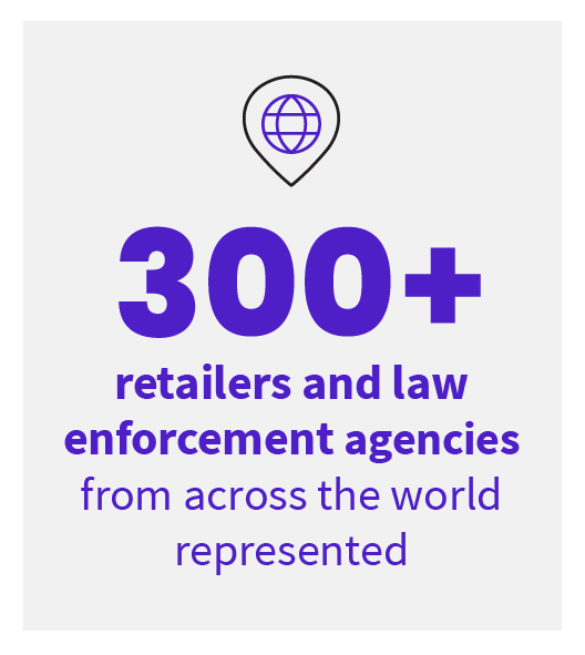 3000+ retailers and law enforcement agencies from across the world represented