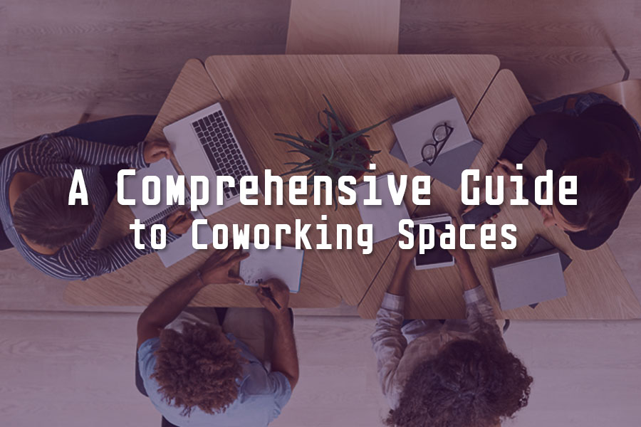 Comprehensive Guide to Coworking Spaces