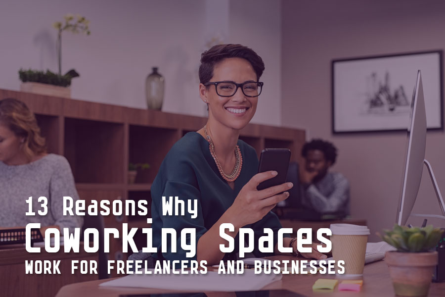 Reasons Why Coworking Spaces Work for Freelancers and Businesses