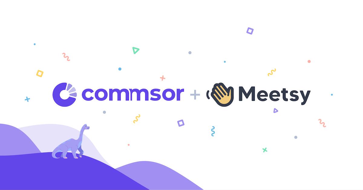 Commsor, meet Meetsy 👋