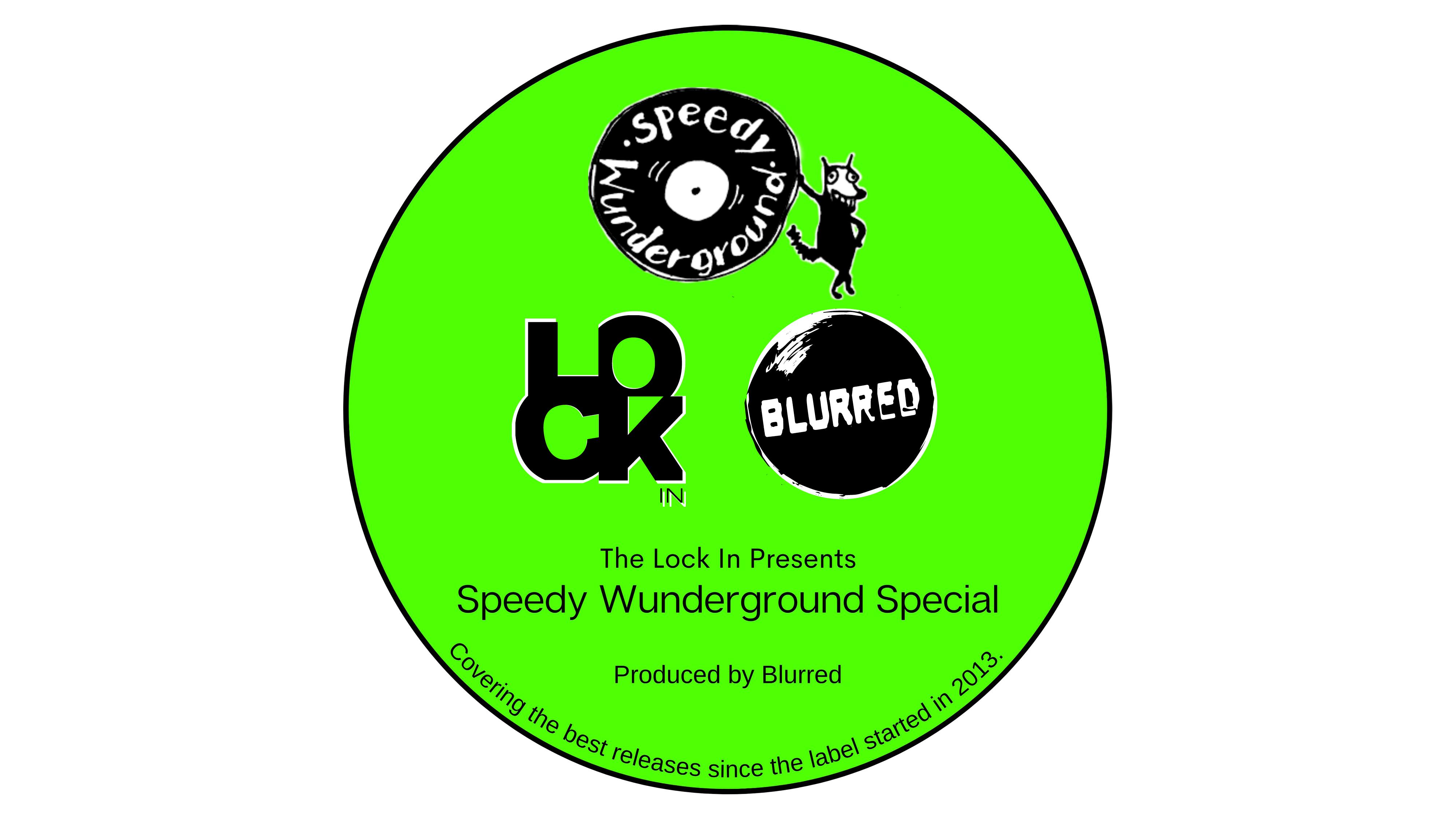 Blurred - Speedy Wunderground Special - Thursday 11th March 2021