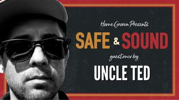Homegrown DJs: Safe & Sound Guest Mix - Uncle Ted - Saturday 27th March 2021