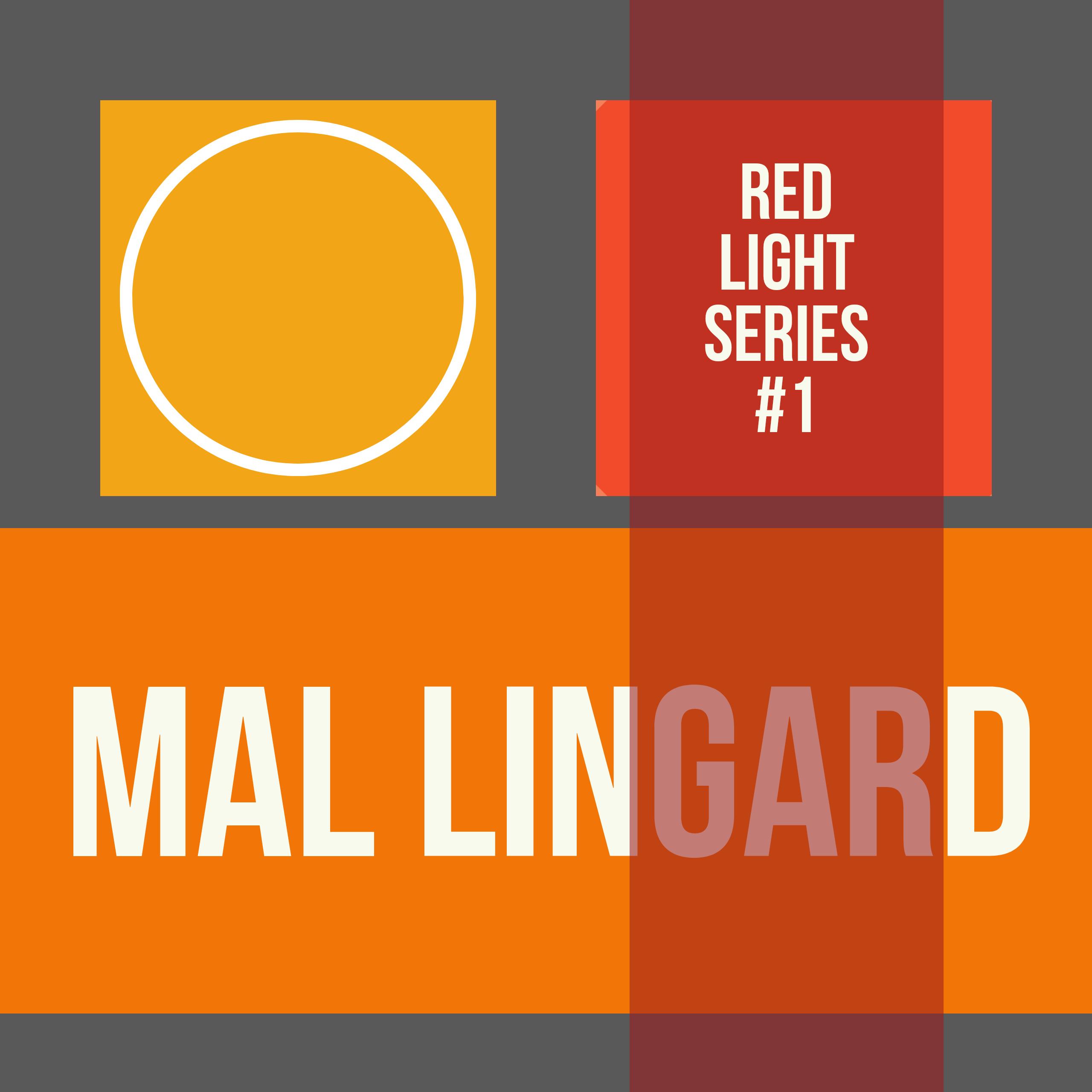 Mal Lingard - Red Light Series #1