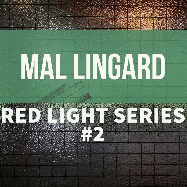 Mal Lingard - Red Light Series #2