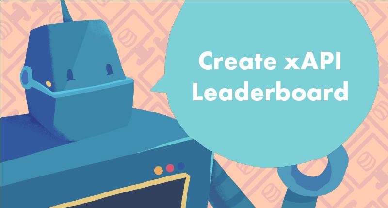 Create an xAPI Leaderboard tutorial cover photo