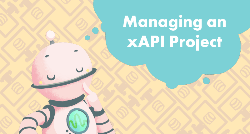 Manage an xAPI Project tutorial cover photo