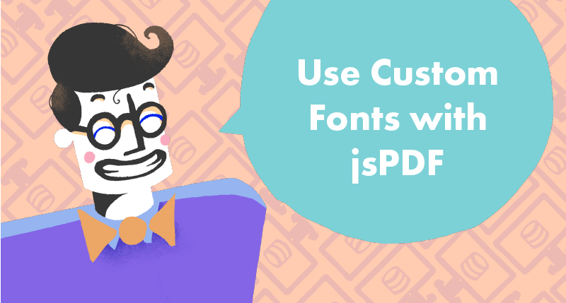 How to use custom fonts with jsPDF tutorial cover photo