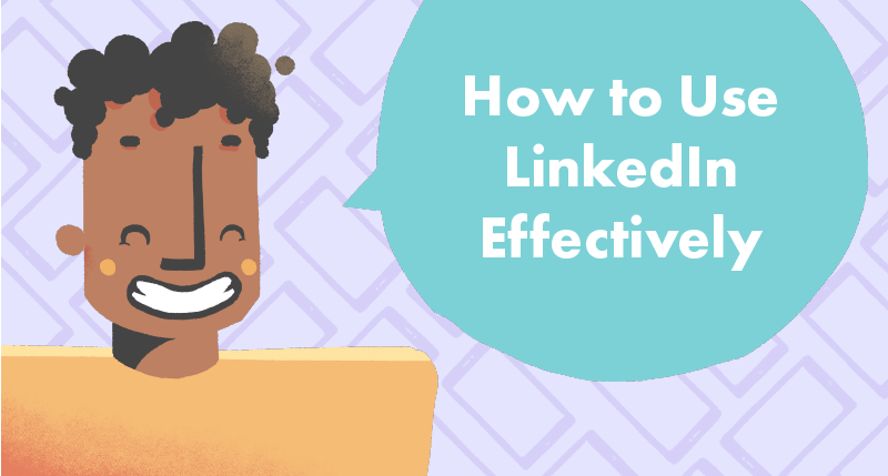 How to Use LinkedIn Effectively article cover photo