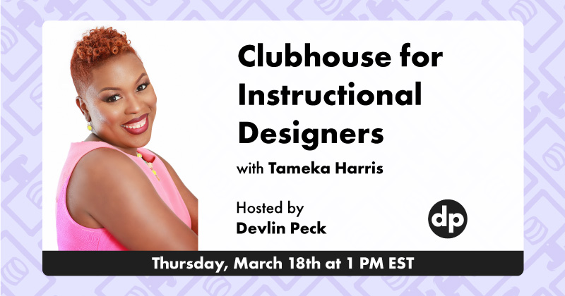 Clubhouse for Instructional Designers Session Cover Photo