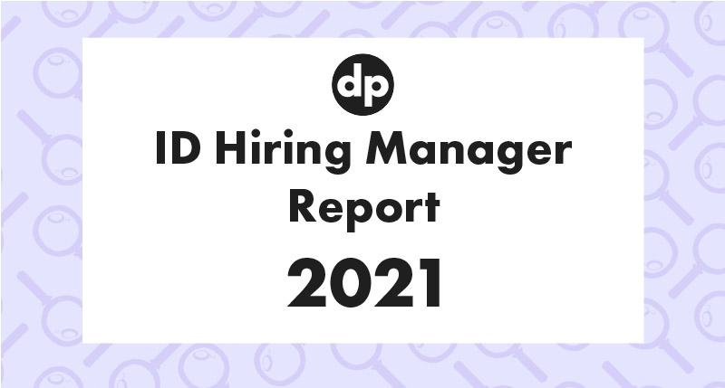 Instructional Design Hiring Manager Report 2021