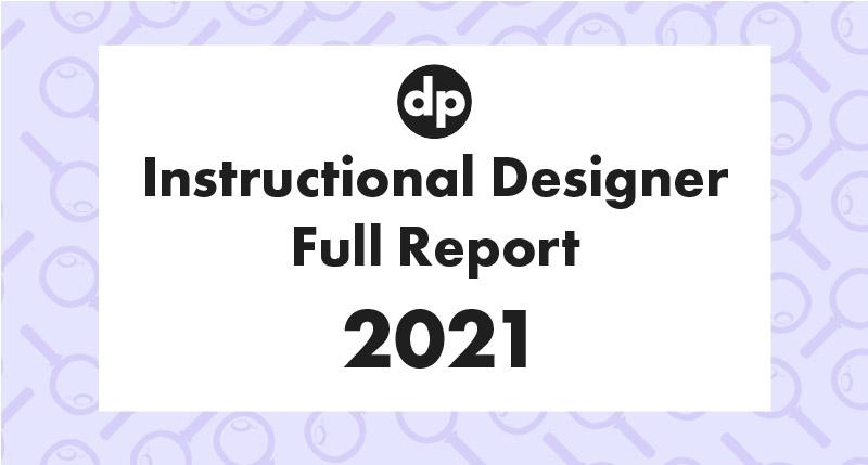 Instructional designer full report 2021