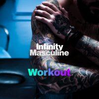 Infinity Masculine Spotify Playlist - Workout