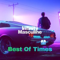 Infinity Masculine Spotify Playlist - Best Of Times
