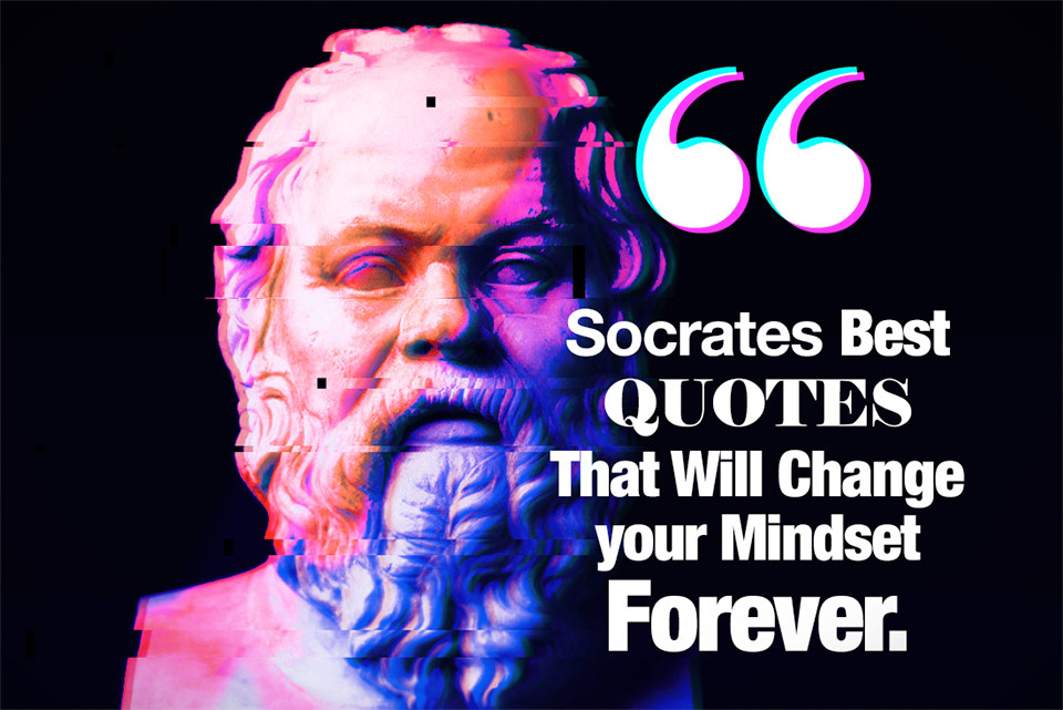 Socrates Best QUOTES That Will Change your Mindset Forever