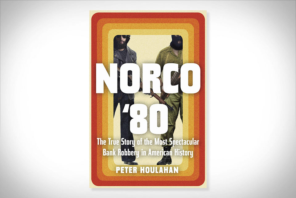 Norco '80 The Most Spectacular Bank Robbery Story