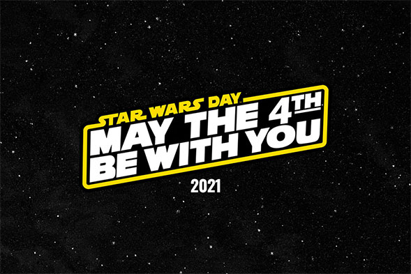 May the 4th Be With You 2021