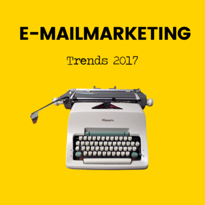 E-mailmarketing trends 2017