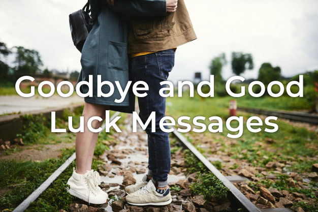 Goodbye and Good Luck Messages