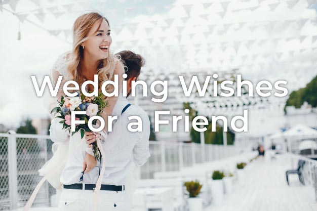 Wedding Wishes For a Friend