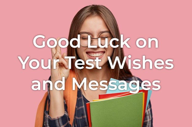 Good Luck on Your Test Wishes