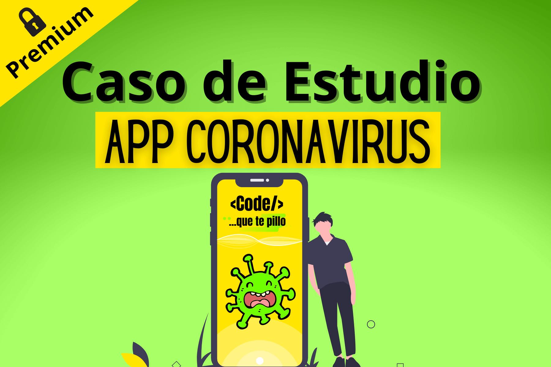 Caso de Estudio App Coronavirus