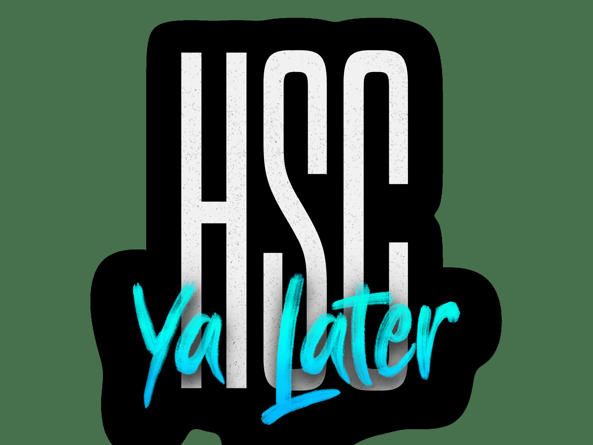 HSC Ya Later Year 13