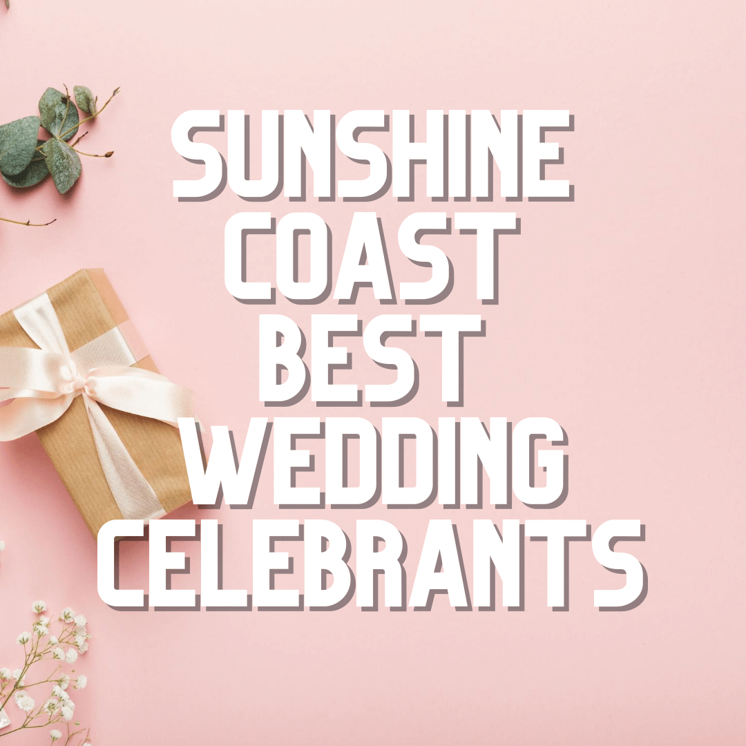 Sunshine Coast Best Wedding Celebrants 2020