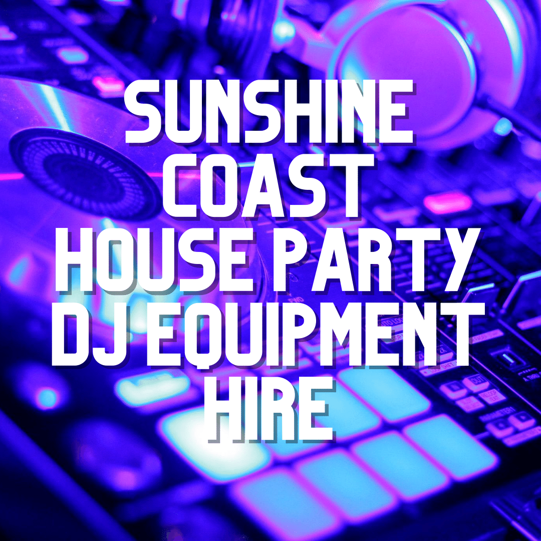 Sunshine Coast Party DJ Equipment Hire