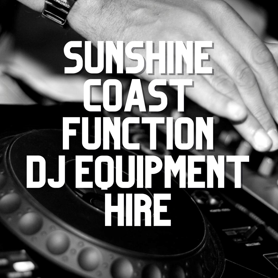 Sunshine Coast Function DJ Equipment Hire