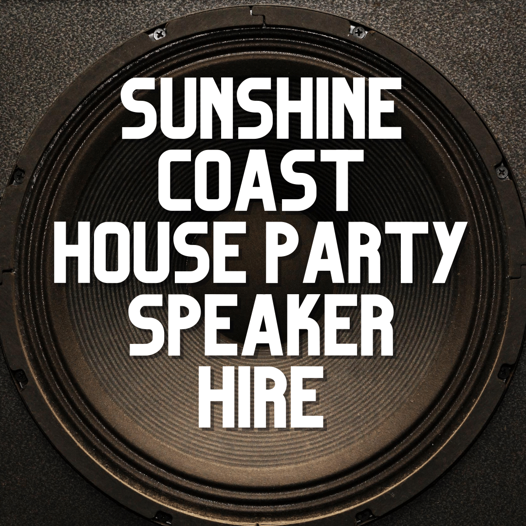 Sunshine Coast Party Speaker Hire