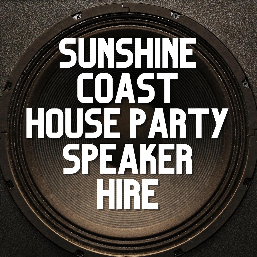 Sunshine Coast Party Speaker Hire