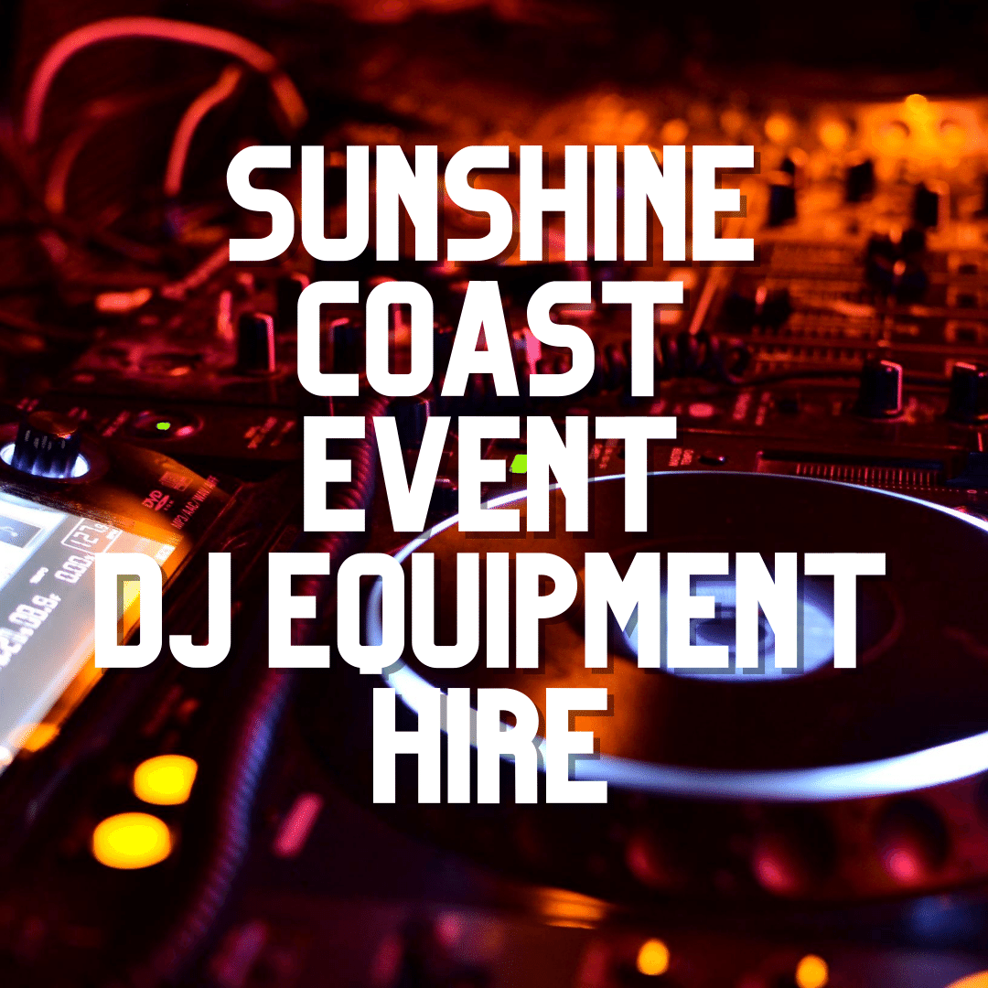 Sunshine Coast Event DJ Equipment Hire