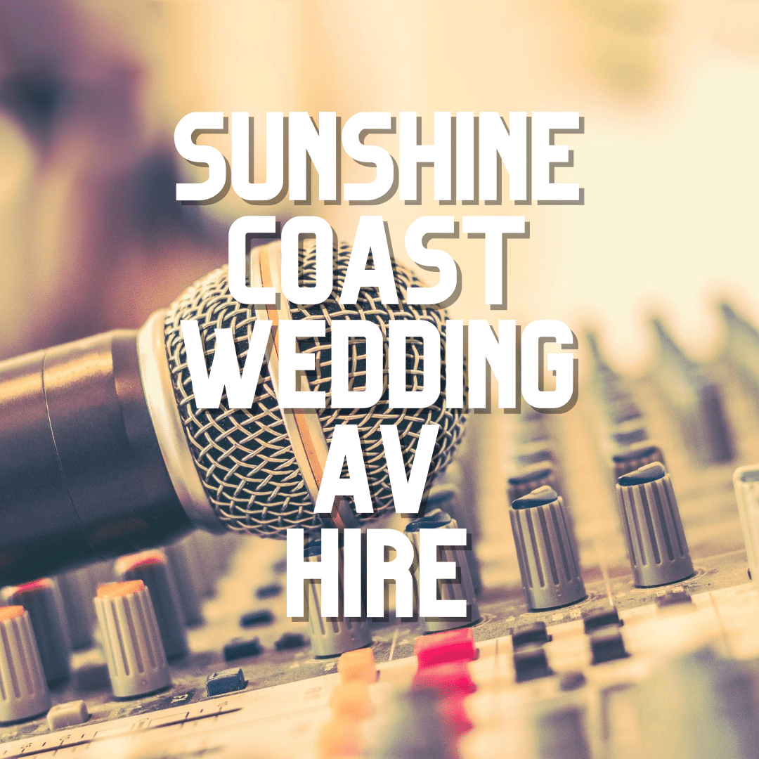 Sunshine Coast Wedding AV Hire