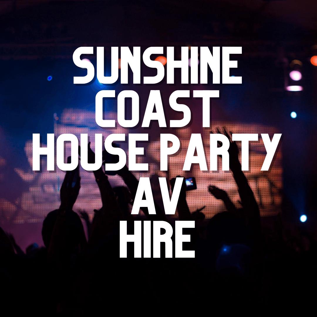 Sunshine Coast Party AV Hire