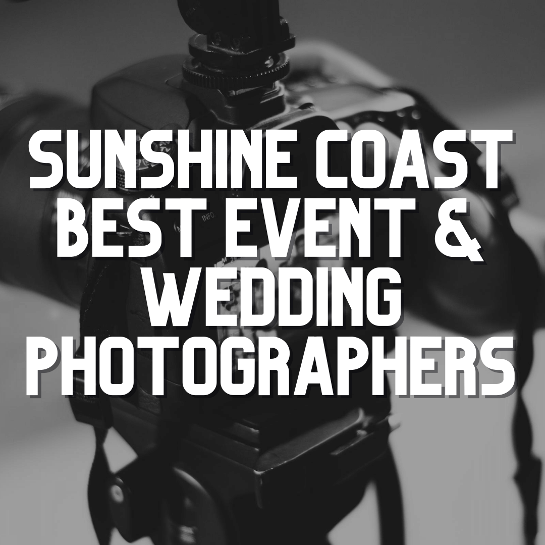 Sunshine Coast Best Event & Wedding Photographers 2020
