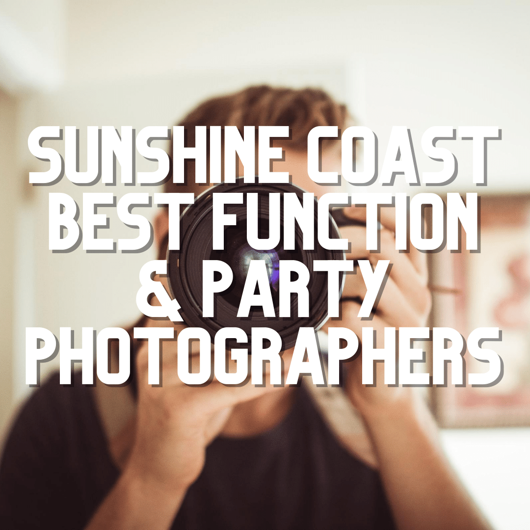 Sunshine Coast Best Function & Party Photographers 2020