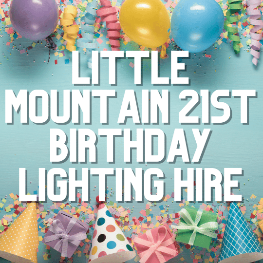 Little Mountain 21st Birthday | AV Hire