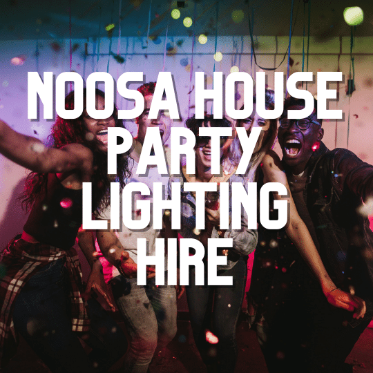 Noosa House Party Lighting | AV Hire