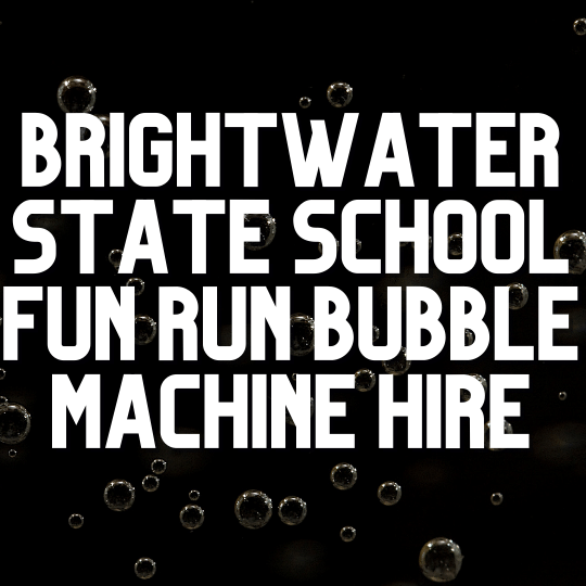 Brightwater State School Fun Run Bubble Machine | AV Hire