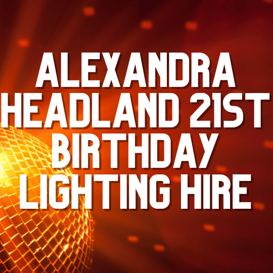 Alexandra Headland 21st Birthday Lighting | AV Hire