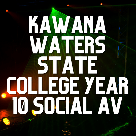 Kawana Waters State College Year 10 Social | AV Hire