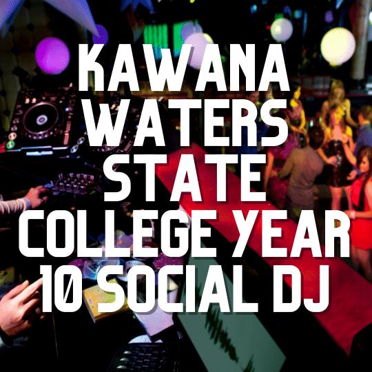 Kawana Waters Year 10 Social | DJ Hire