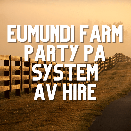 Eumundi Farm Party PA System | AV Hire