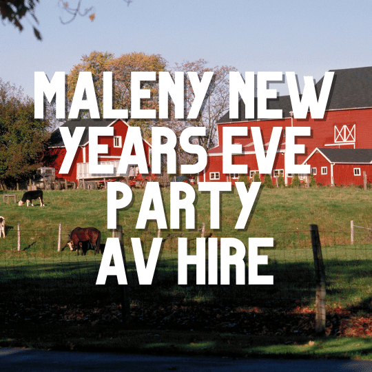 Maleny New Years Eve Party | AV Hire