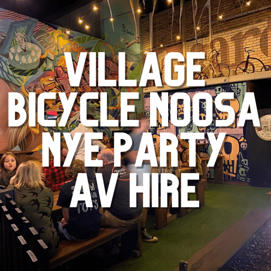 Village Bicycle Noosa New Year's Eve Party | AV Hire