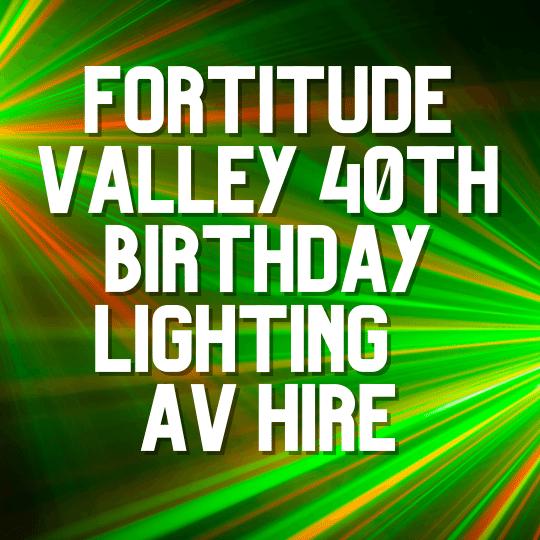 Fortitude Valley 40th Birthday Lighting | AV Hire