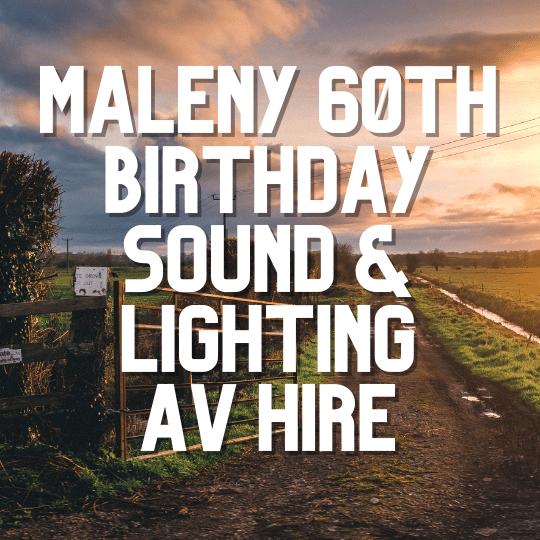 Maleny 60th Birthday Sound & Lighting | AV Hire