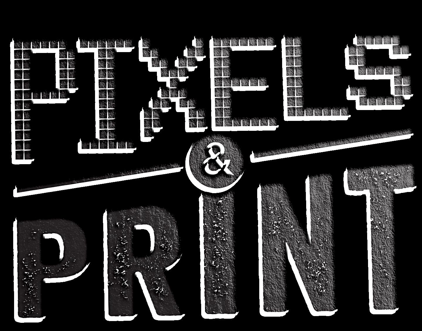 Pixels & Print