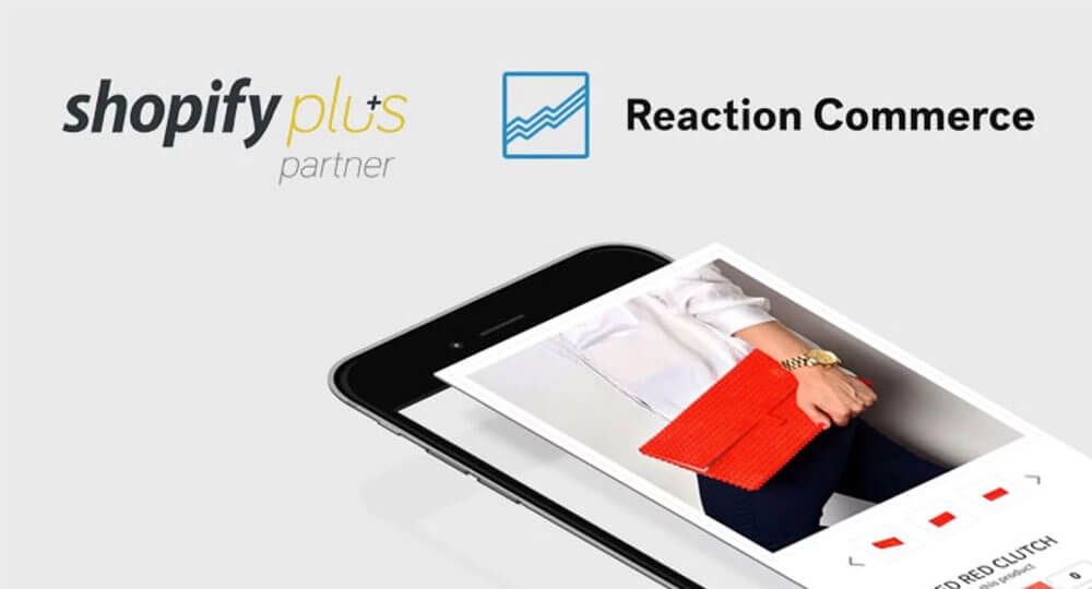 shopify plus and reaction commerce partner