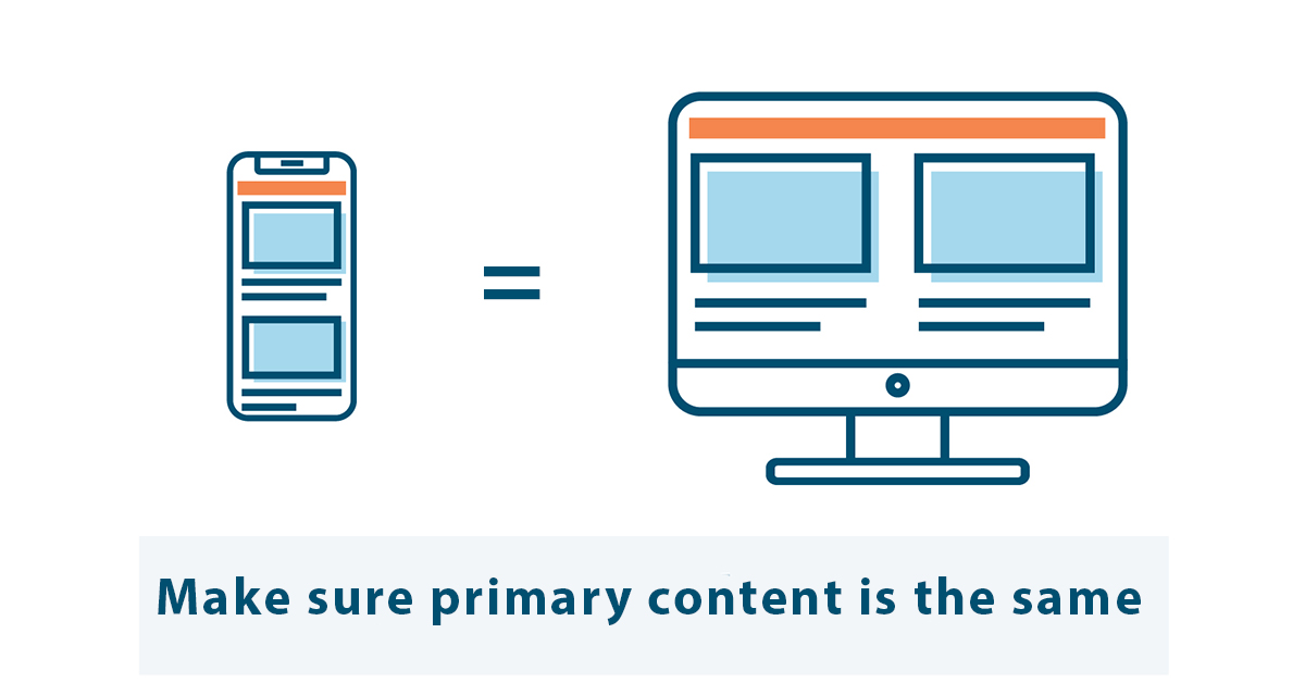 Make sure primary content is the same for Google mobile-first indexing